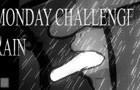 Monday Challenge:Rain