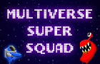 Multiverse Super Squad