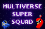 Multiverse Super Squad