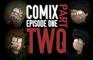 ComiX Ep1 Pt2 Trailer