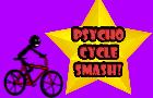 Psycho Cycle Smash!
