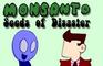 Monsanto Seed of Disaster