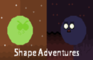 Shape Adventures