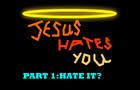 Jesus Hates You