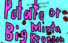 Potato or Big Minta Brons