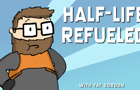 Half-Life Refueled
