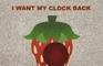 I Want My Clock Back