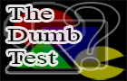 "The ""Dumb"" Test"