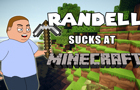 Randell plays minecraft