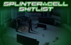 Splinter Cell Shitlist