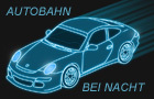 Autobahn Bei Nacht (Tech)