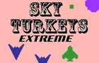 Sky Turkeys Extreme