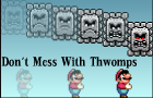 Don't Mess with Thwomps
