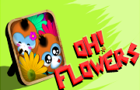 Oh! Flowers