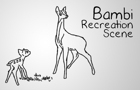 Bambi Recreation Scene