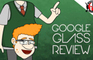 Real Google Glass Review