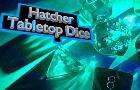 Hatcher Tabletop Dice