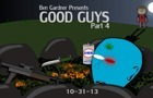 Good Guys Part 4