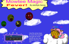 Mowtee Magic Fever!