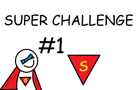 Chris Challenge Super #1