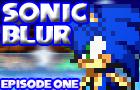 Sonic Blur Ep. 1