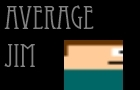 Average Jim Demo