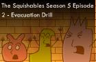 SqS5E2: Evacuation Drill