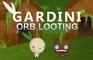 GARDINI: Orb Looting