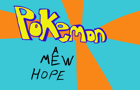 Pokemon: A Mew Hope