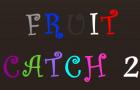 Fruit Catch 2
