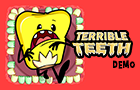 Terrible Teeth Demo