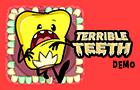 Terrible Teeth Demo