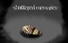 Shattered memories Teaser