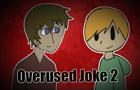 Overused joke 2