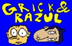 Grick & Razul