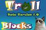 Troll Blocks Beta Reload