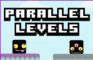 Parallel levels