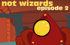 NotWizards Ep2