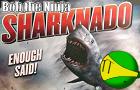 Bob The Ninja: Sharknado!