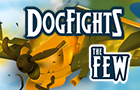 The Few : Dogfights