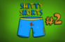 Shitty Shorts #2