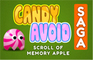 Candy Avoid Saga