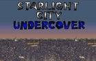 Starlight City Undercover