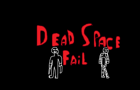 Dead Space Short Fail