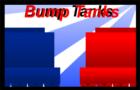 Bump tanks!