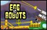 Egg Vs Robots