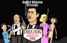 Drunk Ways to Die: Part 1