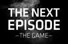 Next Episode: The Game