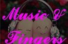Music & Fingers