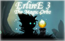 Erline 3: The magic orbs